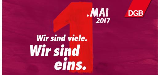 TIPP: 1. Mai: Wir sind viele. Wir sind eins. Aufruf des Deutschen Gewerkschaftsbundes zum Tag der Arbeit