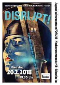 Vortrag und Diskussion: Disrupt! Abwehr des smarten Angriffs auf unsere Sozialität, Kreativität, Autonomie – auf unser Leben