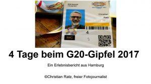 4 Tage beim G20-Gipfel in Hamburg