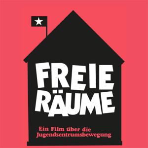 Premiere: Freie Räume – Eine Geschichte der Jugendzentrumsbewegung