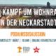 """Podiumsdiskussion """"Der Kampf um Wohnraum in der Neckarstadt"""""""