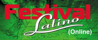 Festival Latino (online) @ siehe flyer